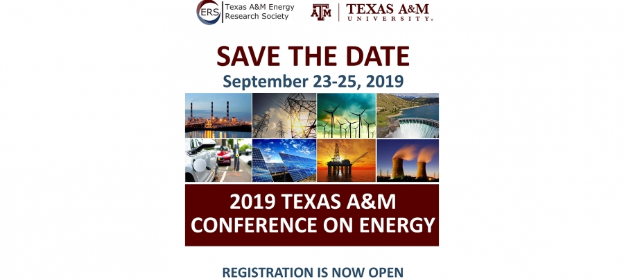 Registration is now open for the 2019 Texas A&M Conference on Energy