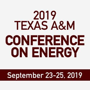 2019 Texas A&M Conference on Energy