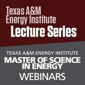 Energy Institute Lecture Series - Master of Science in Energy Webinars