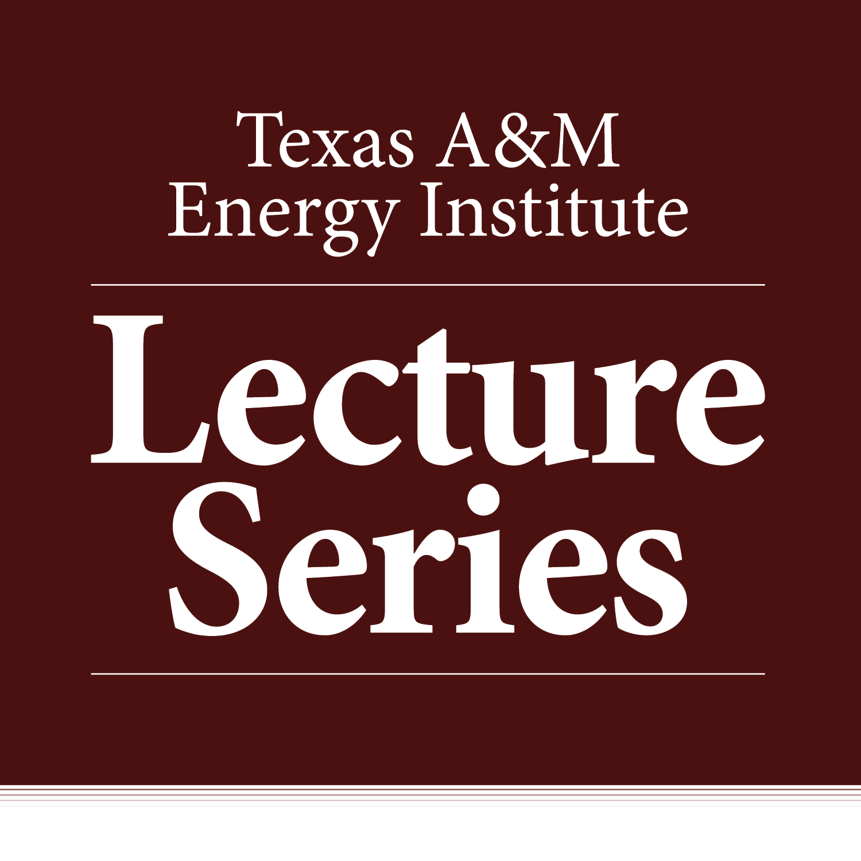 Energy Institute Lecture Series